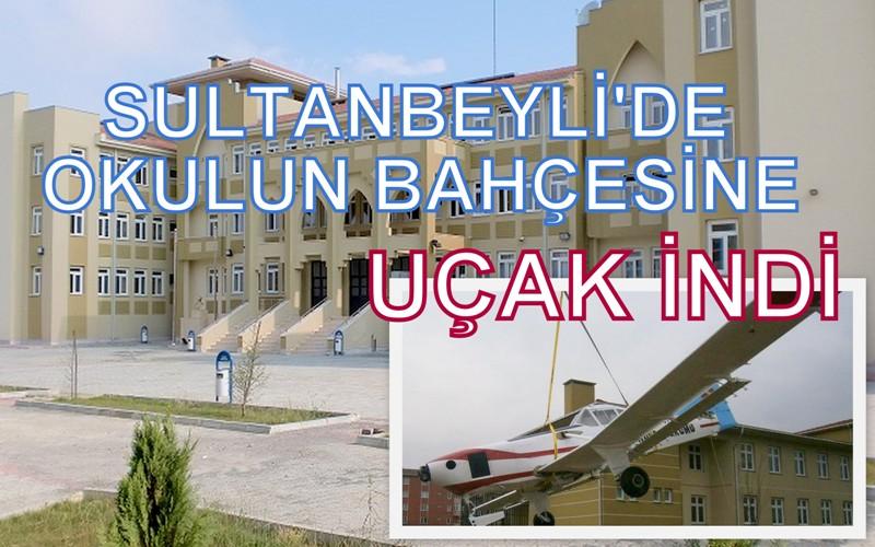 Sultanbeyli'ye uçak indi