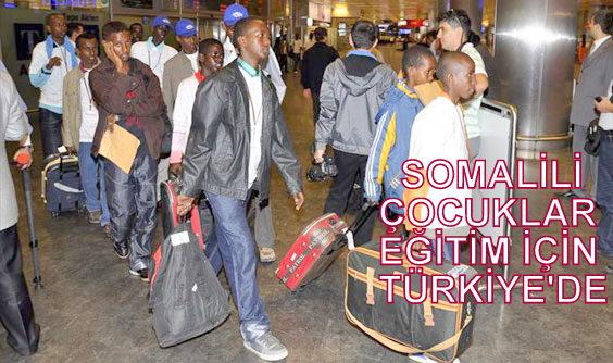 Somalili öğrenciler eğitim için Türkiye`ye getirildi