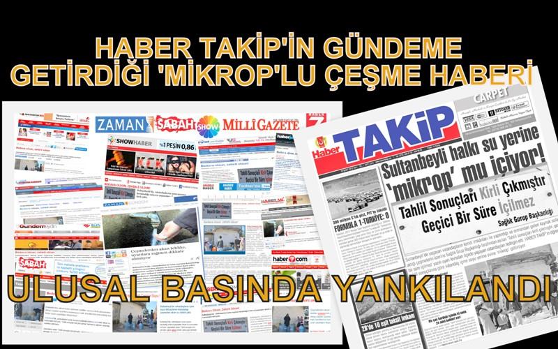 'MİKROP'LU SU HABERİMİZ ULUSAL BASINDA!