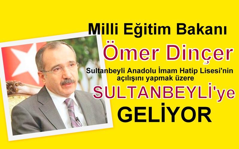 Bakan Dinçer, Sultanbeyli'ye geliyor