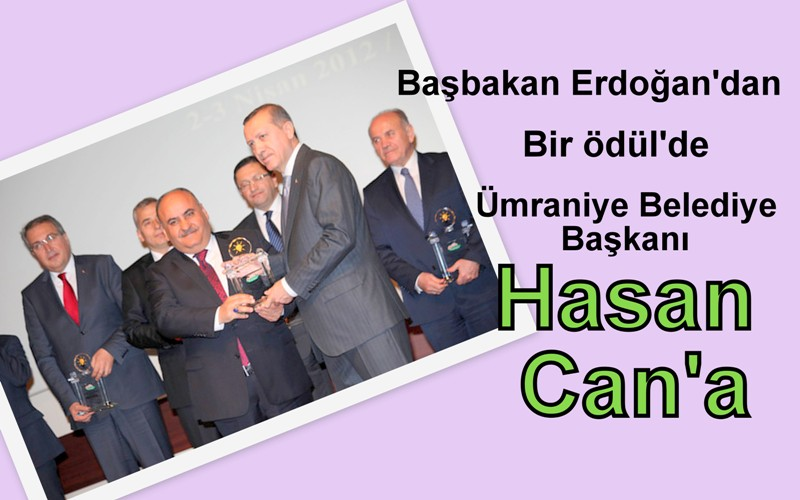 Başbakan Erdoğan'dan bir ödül'de Başkan Hasan Can'a