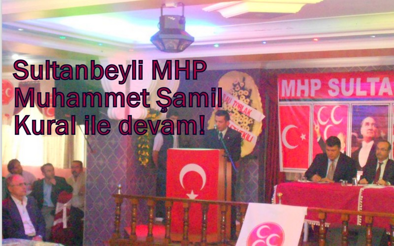 Sultanbeyli MHP Kongresinin galibi Muhammet Şamil Kural