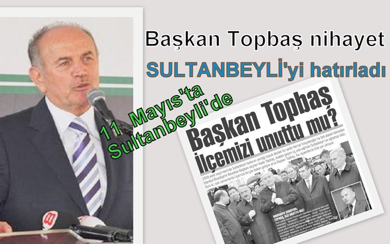 Başkan Topbaş nihayet Sultanbeyli'ye geliyor!