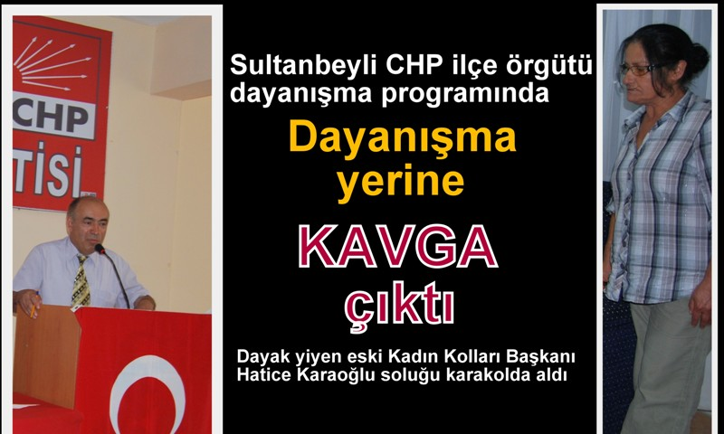 SULTANBEYLİ CHP'DE KAVGA