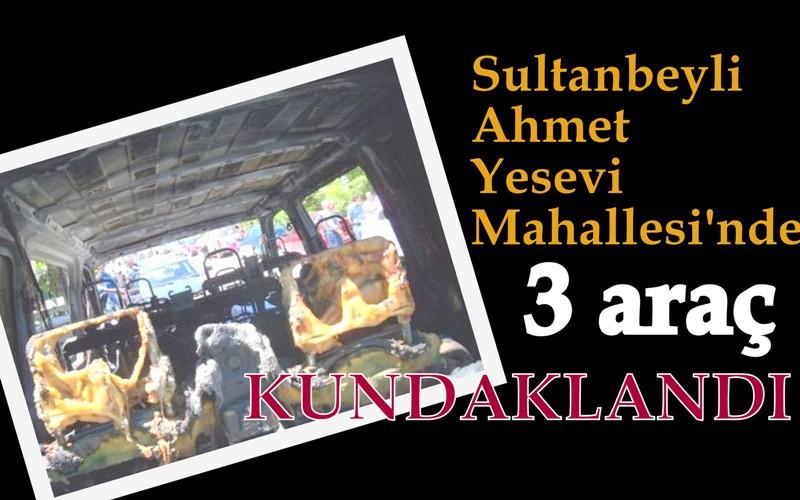 Sultanbeyli'de 3 Otomobil Kundaklandı