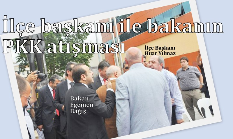 İlçe Başkanı ile Bakanın PKK atışması