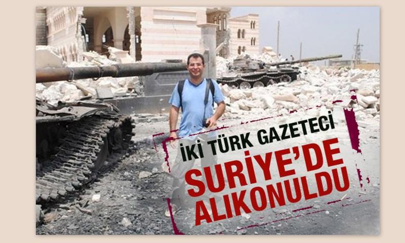 Suriye'de yine iki Türk gazeteci rehin alındı