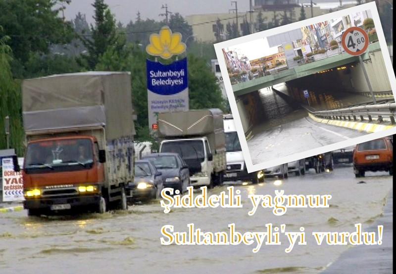 Şiddetli yağmur Sultanbeyli'yi vurdu