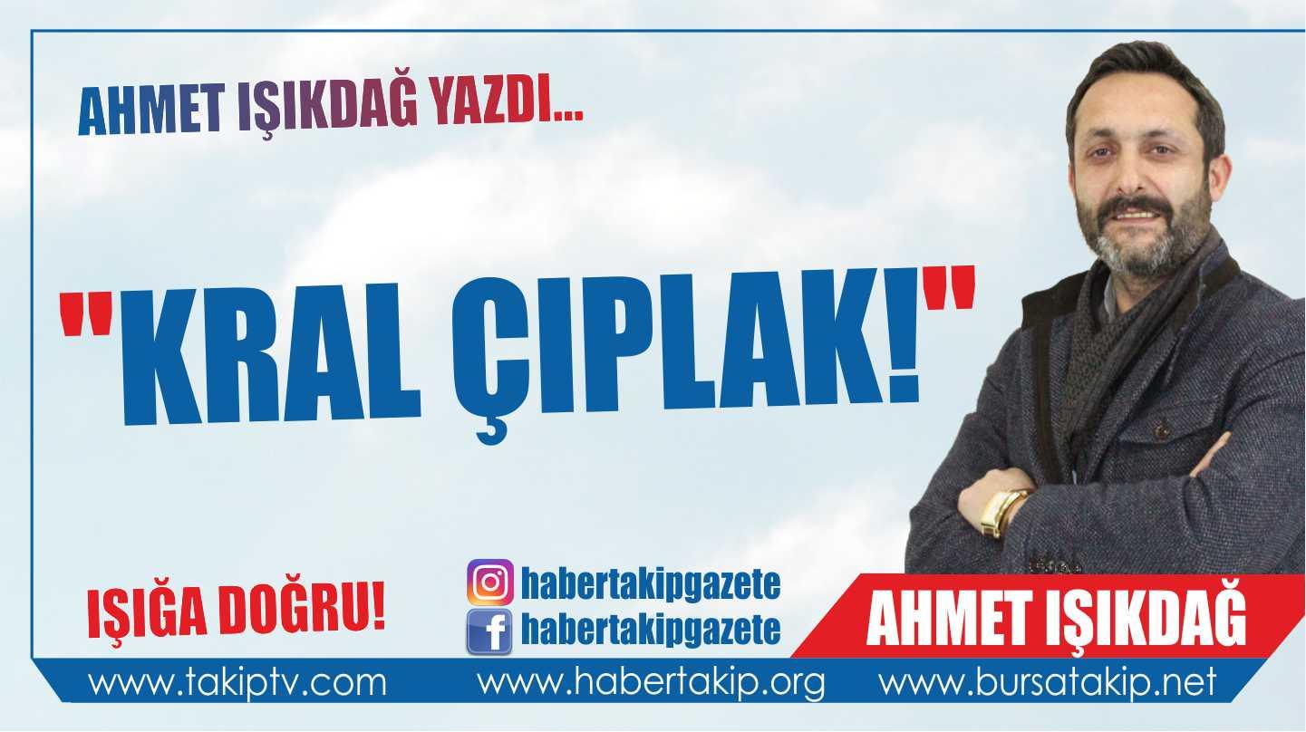 """""""KRAL ÇIPLAK!"""""""