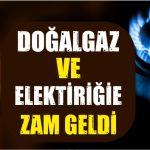 Elektrik ve Doğalgaz Zamlandı!