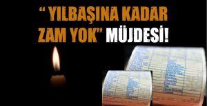 """BAKAN'DAN  """"YILBAŞINA KADAR ZAM YOK"""" MÜJDESİ"""