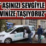 """""""AŞINIZI SEVGİYLE EVİNİZE TAŞIYORUZ"""""""