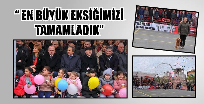 """""""EN BÜYÜK EKSİĞİMİZİ TAMAMLADIK"""""""