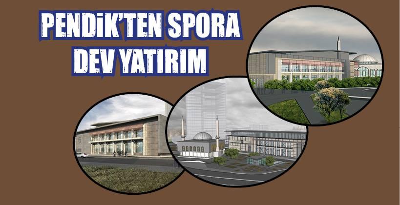 PENDİK'TEN SPOR'A DEV YATIRIM