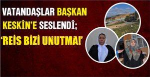'REİS BİZİ UNUTMA!'
