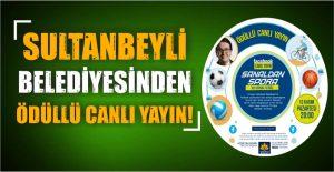Sultanbeyli'de Ödüllü Canlı Yayın!