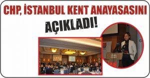 CHP, İstanbul Kent Anayasasını Açıkladı!