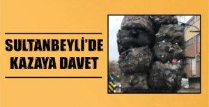 SULTANBEYLİ'DE KAZAYA DAVET