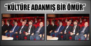 """""""KÜLTÜRE ADANMIŞ BİR ÖMÜR"""""""