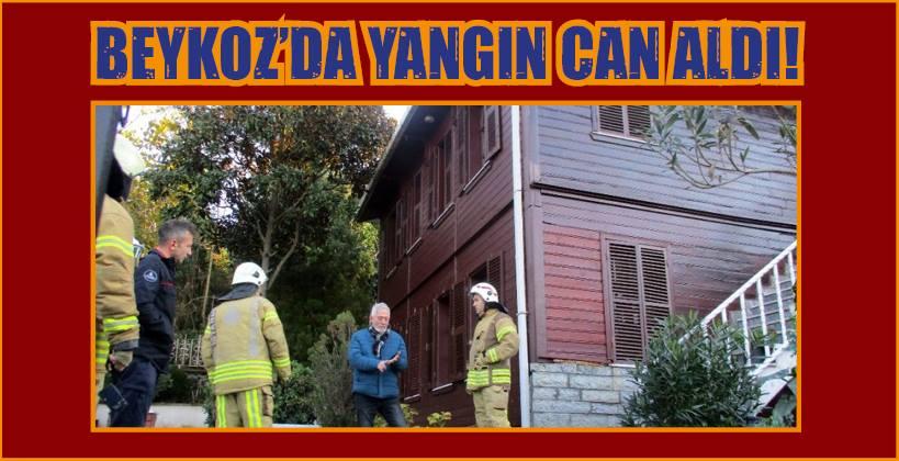 BEYKOZ'DA YANGIN CAN ALDI