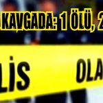LOKANTADA SİLAHLI KAVGA