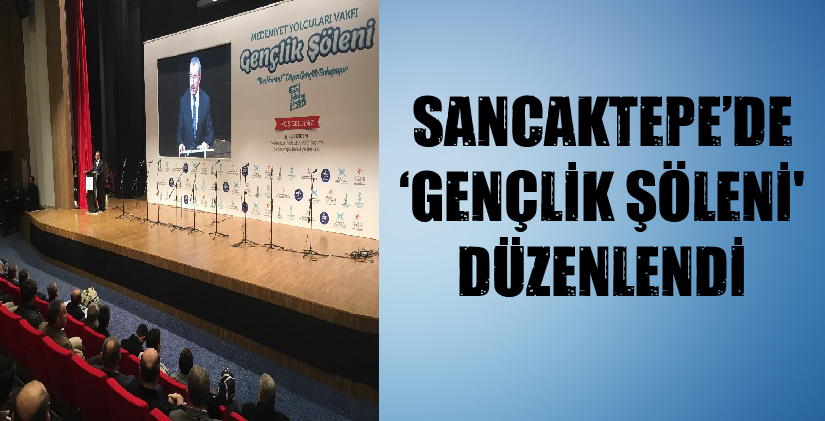 SANCAKTEPE'DE 'GENÇLİK ŞÖLENİ' DÜZENLENDİ