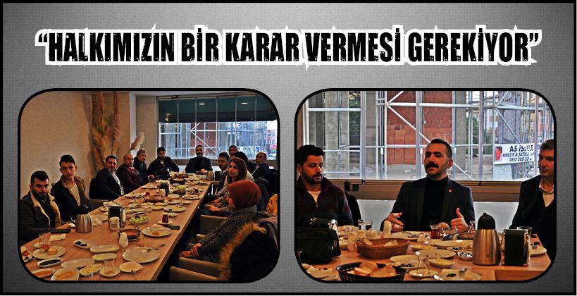 """""""HALKIMIZIN BİR KARAR VERMESİ GEREKİYOR"""""""