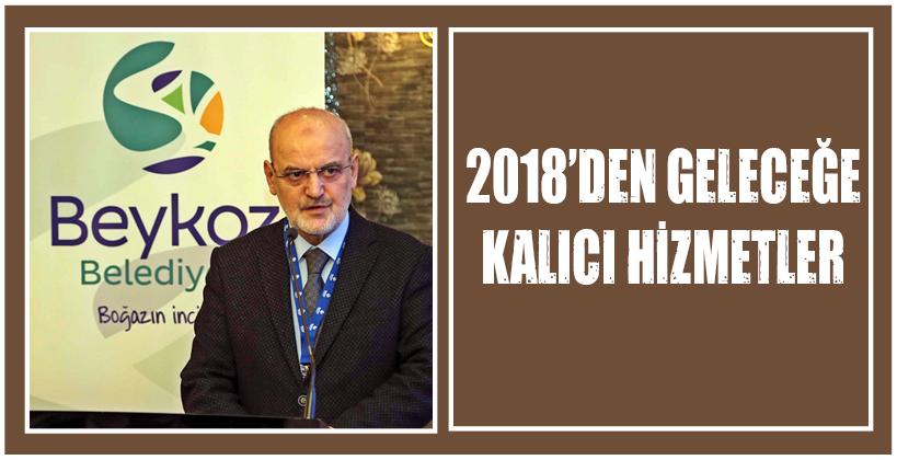 2018'DEN GELECEĞE KALICI HİZMETLER