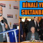 BİNALİ YILDIRIM: SULTANBEYLİ İSTANBUL'UN KAPISIDIR