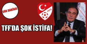 TFF BAŞKANI YILDIRIM DEMİRÖREN'DEN İSTİFA!