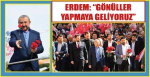 """ERDEM: """" GÖNÜLLER YAPMAYA GELİYORUZ"""""""