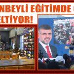 SULTANBEYLİ EĞİTİMDE ÇITAYI YÜKSELTİYOR!