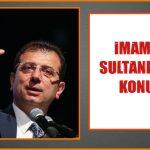 İMAMOĞLU SULTANBEYLİ'DE KONUŞTU