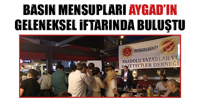 BASIN MENSUPLARI AYGAD'IN GELENEKSEL İFTARINDA BULUŞTU