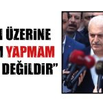 """""""YAYIN ÜZERİNE YORUM YAPMAM DOĞRU DEĞİLDİR"""""""