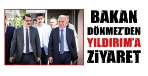 BAKAN DÖNMEZ'DEN YILDIRIM'A ZİYARET
