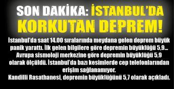 SON DAKİKA: İSTANBUL'DA KORKUTAN DEPREM!