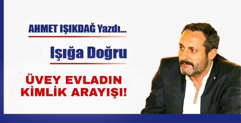ÜVEY EVLADIN KİMLİK ARAYIŞI!