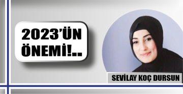 2023'ÜN ÖNEMİ!..